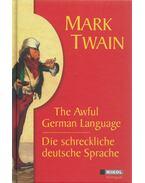 The Awful German Language / Die schreckliche deutsche Sprache - Twain, Mark