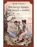 Tom Sawyer léghajón / Tom Sawyer, a detektív - Twain, Mark