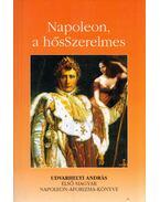 Napoleon, a hősSzerelmes / Napoleon, a karrierista (dedikált) - Udvarhelyi András