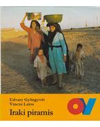 Iraki piramis - Udvary Gyöngyvér, Vincze Lajos