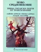 Új középkor (bolgár) - Áprily Lajos, Dsida Jenő, Lászlóffy Aladár