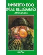 Bábeli beszélgetés - Minimálnapló - Umberto Eco