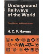 Underground Railways of the World - H. C. P. Havers