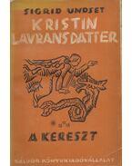 Kristin Lavransdatter III. - Kereszt - Undset, Sigrid