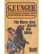 Für Mary-Ann durch die Hölle - Unger, G. F.