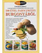 100 étel Farm Frites burgonyából (dedikált) - Unger Károly