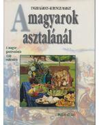 A magyarok asztalánál (dedikált) - Unger Károly, Kurunczi Margit