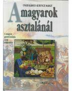 A magyarok asztalánál - Unger Károly, Kurunczi Margit