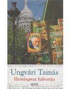 Hemingway háborúja - Ungvári Tamás