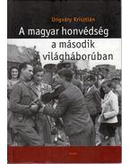 A magyar honvédség a második világháborúban - Ungváry Krisztián