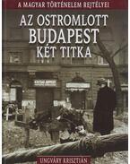 Az ostromolt Budapest két titka - Ungváry Krisztián