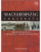 Magyarország a második világháborúban - Ungváry Krisztián