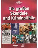 Unser Jahrhundert im Bild - Die Grossen Skandale und Kriminalfalle