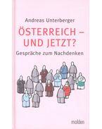 Österreich – und Jetzt? - Gespräche zum Nachdenken - UNTERBERGER, ANDREAS