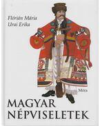 Magyar népviseletek - Urai Erika, Flórián Mária