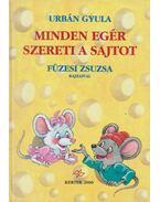 Minden egér szereti a sajtot - Urbán Gyula