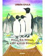 Pingés Pong, a két kicsi pingvin - Urbán Gyula