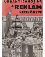 A reklám kézikönyve (dedikált) - Dr. Urbányi János