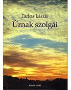 Úrnak szolgái - Farkas László