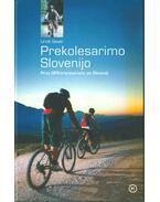 Prekolesarimo Slovenijo - Uros Sever