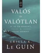 Valós és valótlan II. - Az űr odakint, a világ idebent - Ursula K. le Guin