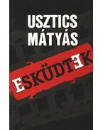 Esküdtek - Usztics Mátyás