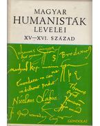 Magyar humanisták levelei XV-XVI. század (dedikált) - V. Kovács Sándor