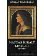 Mátyás király levelei 1460-1490 - V. Kovács Sándor
