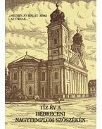 Tíz év a Debreceni Nagytemplom szószékén (dedikált) - Vad Zsigmond