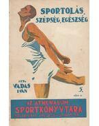 Sportolás, szépség, egészség - Vadas Iván