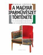 A magyar iparművészet története - Vadas József