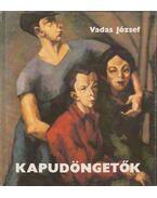 Kapudöngetők - Vadas József