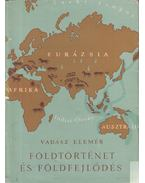 Földtörténet és földfejlődés - Vadász Elemér