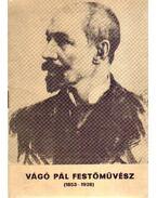 Vágó Pál festőművész (1853-1928) - Kaposvári Gyula