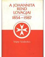 A Johannita Rend lovagjai 1854-1987 - Vajay Szabolcs
