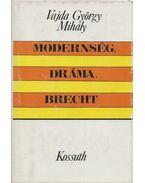Modernség, dráma, Brecht - Vajda György Mihály