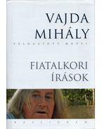 Fiatalkori írások - Vajda Mihály