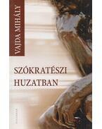 Szókratészi huzatban (dedikált) - Vajda Mihály