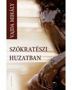 Szókratészi huzatban - Vajda Mihály