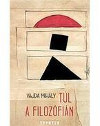 Túl a filozófián - Vajda Mihály