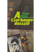 A Csurbanov-dosszié - Vajda Péter