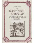 Kastélybéli históriák a Grassalkovichok idejéből (dedikált) - Vajdai Ágnes