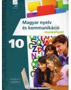 Magyar nyelv és kommunikáció 10. Munkafüzet - Valaczka András, Téglásy Katalin