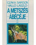 A metszés ábécéje - Valló László, Czáka Sarolta