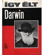Így élt Darwin - Vámos Magda
