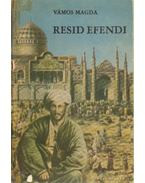 Resid Efendi - Vámos Magda