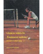Teniszezz velem! - Vámos Miklós
