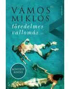töredelmes vallomás - bővített kiadás - Vámos Miklós