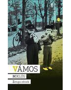 Zenga zének - Vámos Miklós