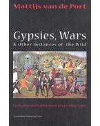 Gypsies, Wars & Other Instances of the Wild - VAN DE PORT, MATTIJS